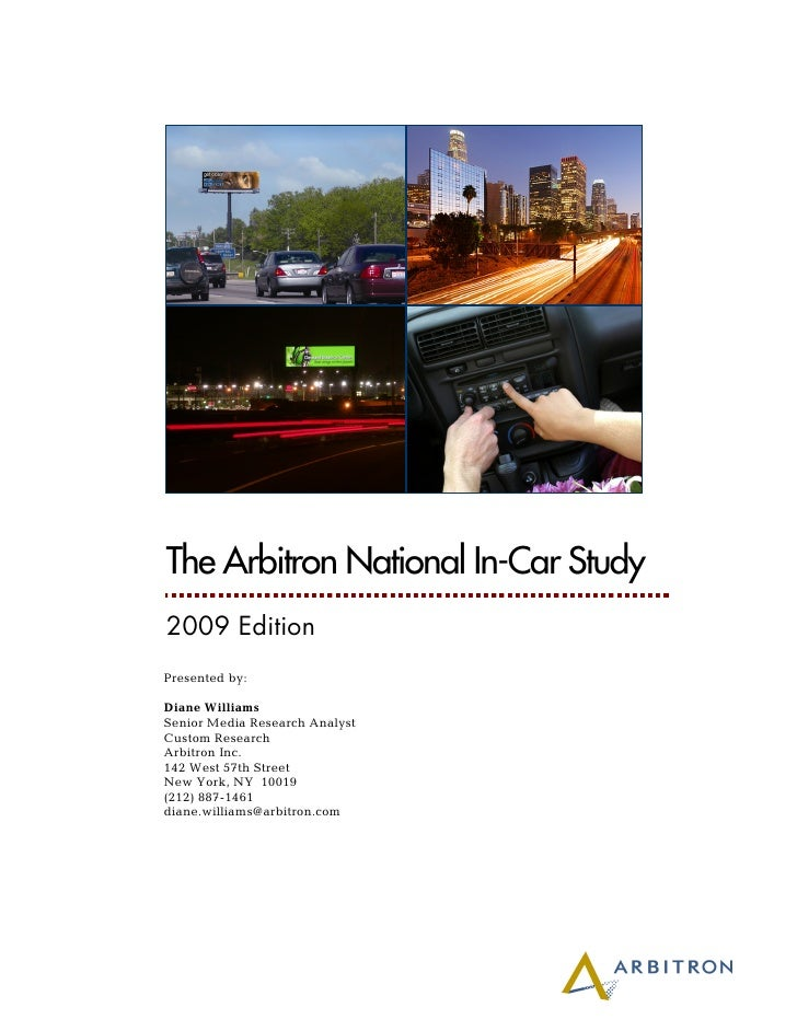 The Arbitron National In-Car Study 2009 Edition Presented by:  Diane Williams Senior Media Research Analyst Custom Researc...