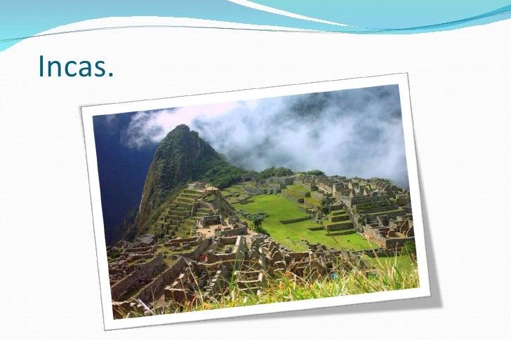Incas.
