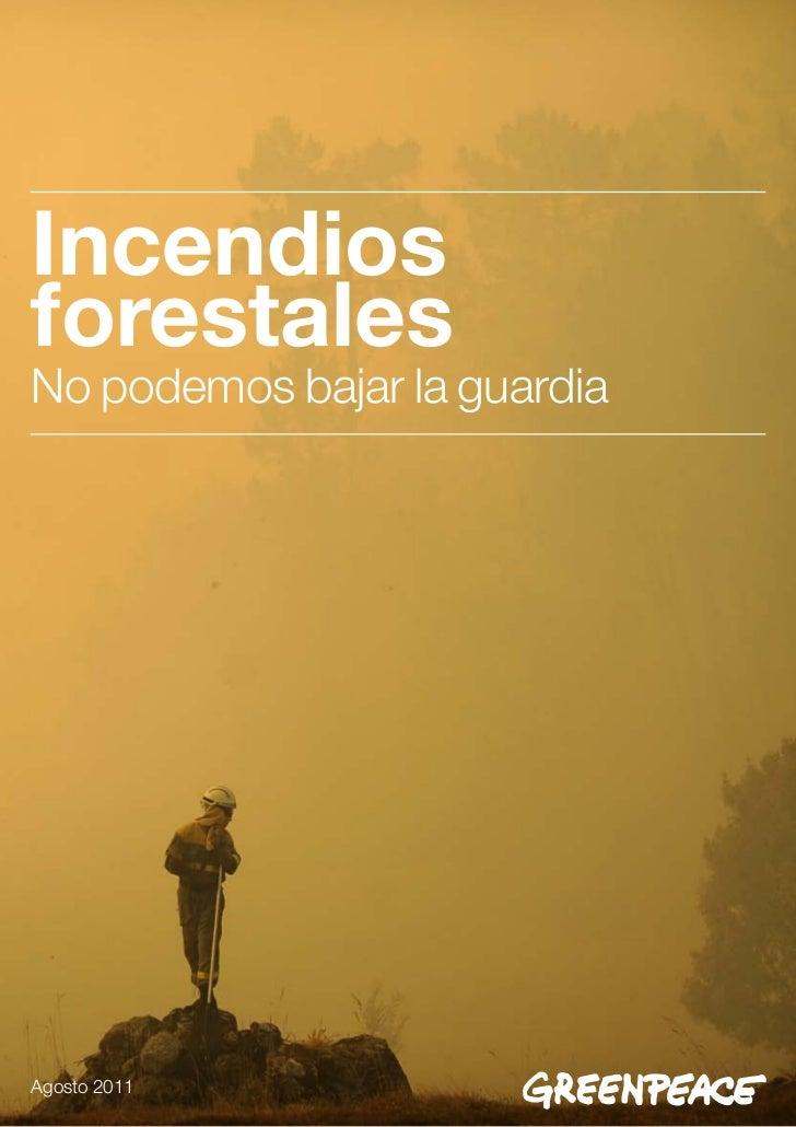IncendiosforestalesNo podemos bajar la guardiaAgosto 2011