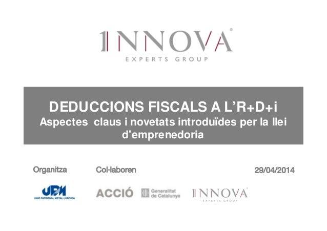 Els incentius fiscals R+D+i 2014 per INNOVA EXPERTS