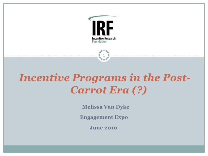 Incentive programs in the post carrot era - IRF Presentation
