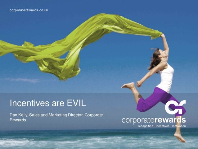 Incentives are EVIL?