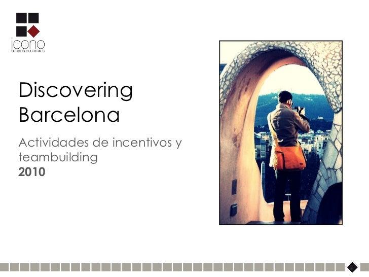 Discovering Barcelona Actividades de incentivos y teambuilding 2010