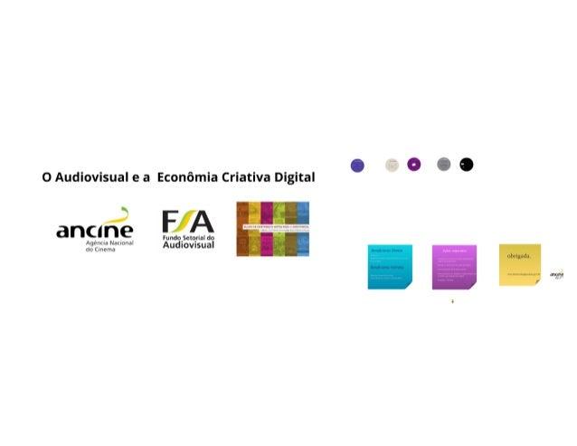 Economia Criativa Digital - Incentivos governamentais para a economia criativa digital - Palestrante: Vera Zaverucha