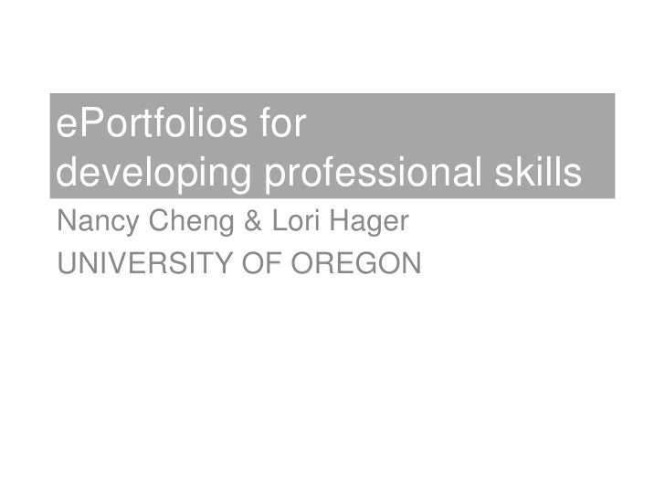 ePortfolios for developing professional skills<br />Nancy Cheng & Lori Hager<br />UNIVERSITY OF OREGON<br />