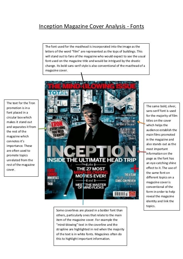 Inception Magazine Cover Analysis - Fonts  The font used for the masthead is incorporated into the image as the letters of...