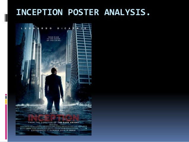 a film analysis of inception Inception is no exception after having seen the film for a third time and poured over the countless interpretations and analysis online, one can come to this startling conclusion when when it comes to the issue of the top and whether or not it stops.