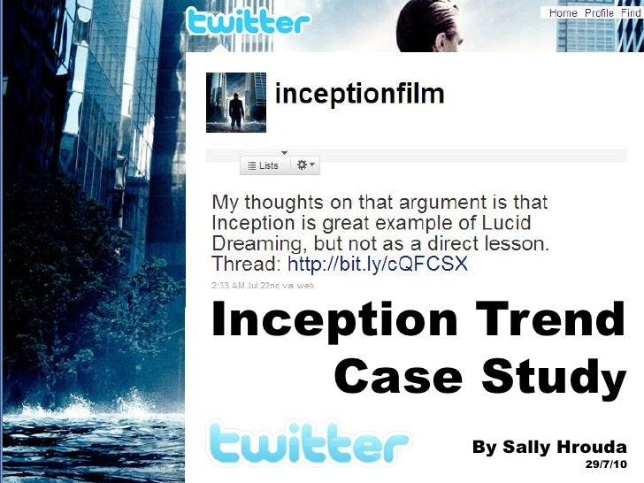 Inception Trend     Case Study          By Sally Hrouda                    29/7/10