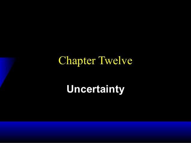 Chapter TwelveUncertainty