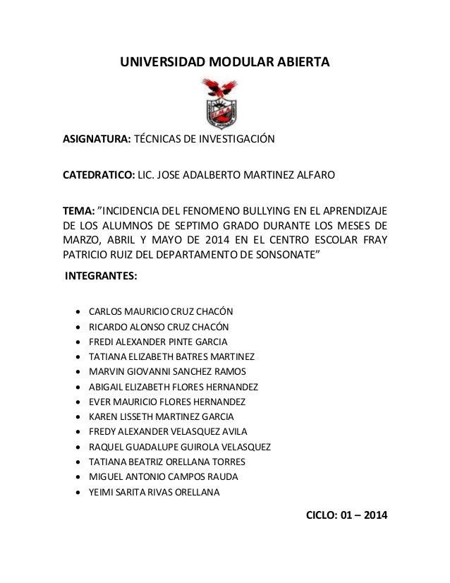 "UNIVERSIDAD MODULAR ABIERTA ASIGNATURA: TÉCNICAS DE INVESTIGACIÓN CATEDRATICO: LIC. JOSE ADALBERTO MARTINEZ ALFARO TEMA: ""..."