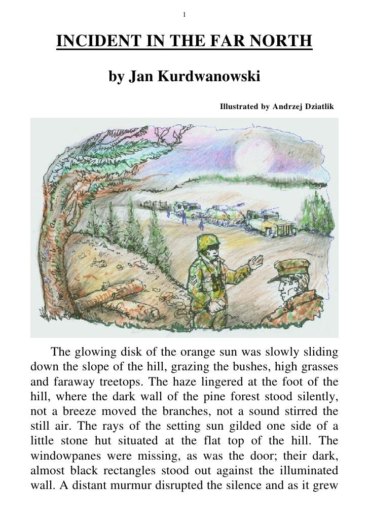 1     INCIDENT IN THE FAR NORTH               by Jan Kurdwanowski                                    Illustrated by Andrze...