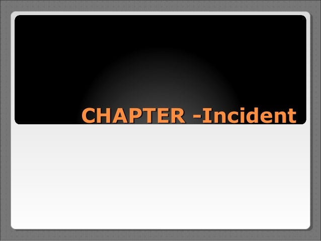 CHAPTER -Incident