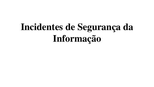 Incidentes de Segurança da Informação