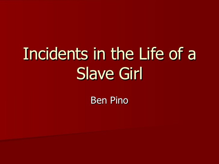 Incidents in the Life of a Slave Girl Ben Pino