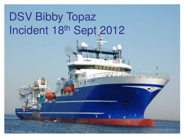 "Incident summary 08.10.12 ""Bibby Topaz"""