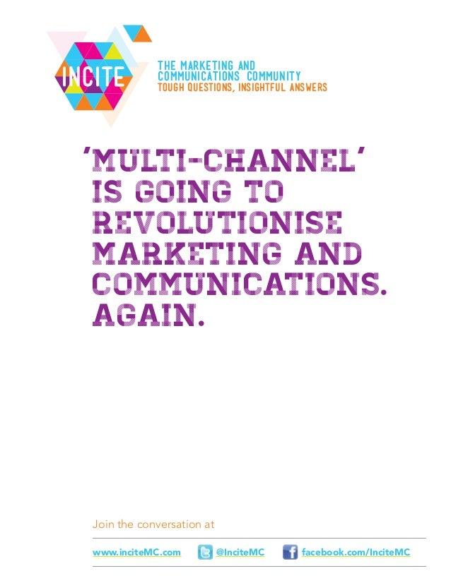 Join the conversation atfacebook.com/InciteMC@InciteMCwww.inciteMC.comIncIte'Multi-channel'is going torevolutionisemarketi...