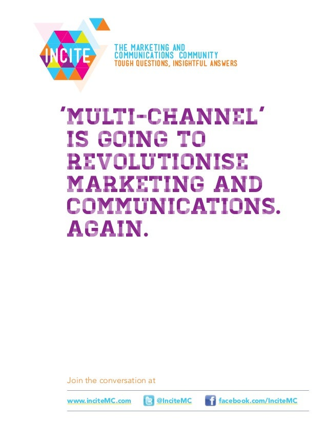 """""""Multi-channel"""" is going to revolutionise marketing and communications. Again."""