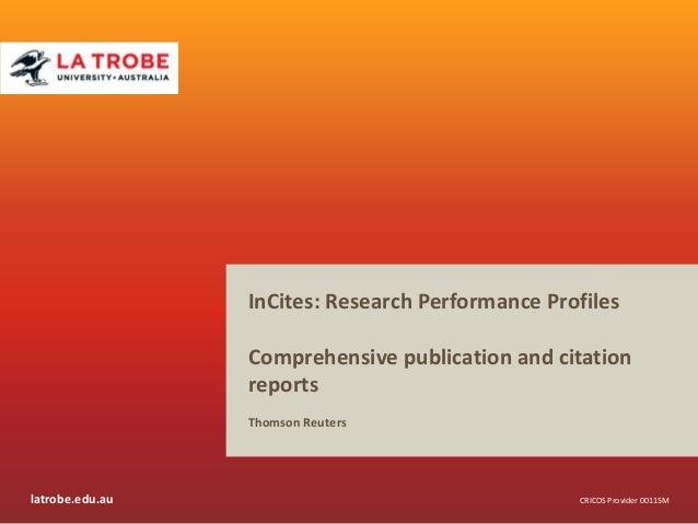 latrobe.edu.auCRICOS Provider 00115MCRICOS Provider 00115MInCites: Research Performance ProfilesComprehensive publication ...