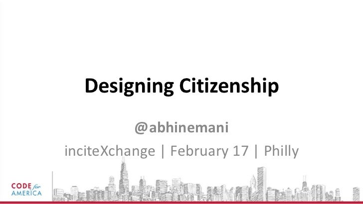 Designing Citizenship - InciteXchange - Nemani - Feb 16
