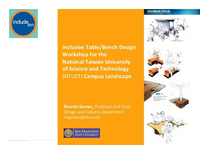 Ricardo Gomes, Professor and Chair, Design and Industry DepartmentInclusive Table/Bench Design Workshop for the...
