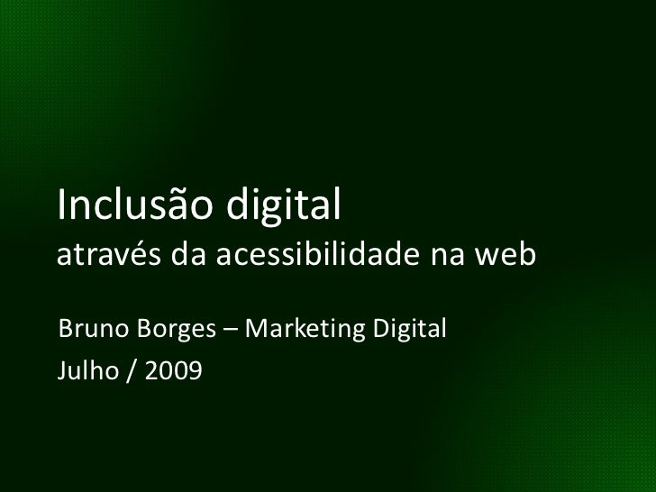 Inclusão Digital através da acessibilidade na web