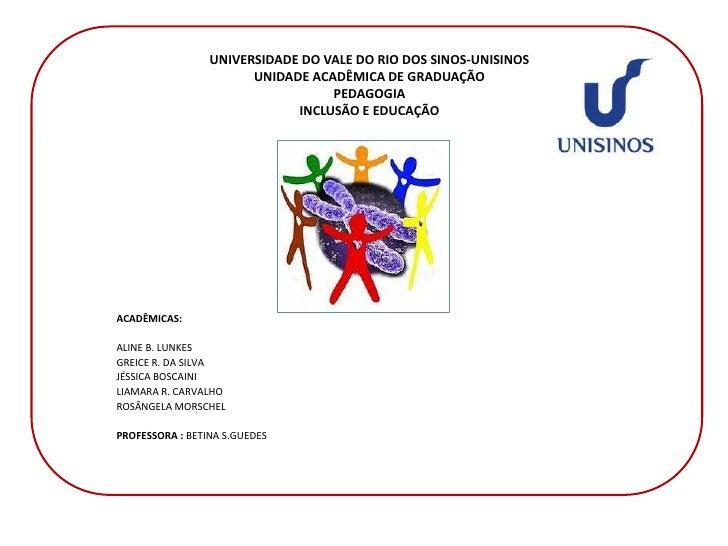 UNIVERSIDADE DO VALE DO RIO DOS SINOS-UNISINOS                       UNIDADE ACADÊMICA DE GRADUAÇÃO                       ...