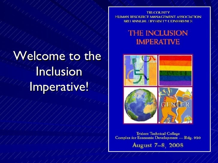 Welcome to the  Inclusion Imperative!