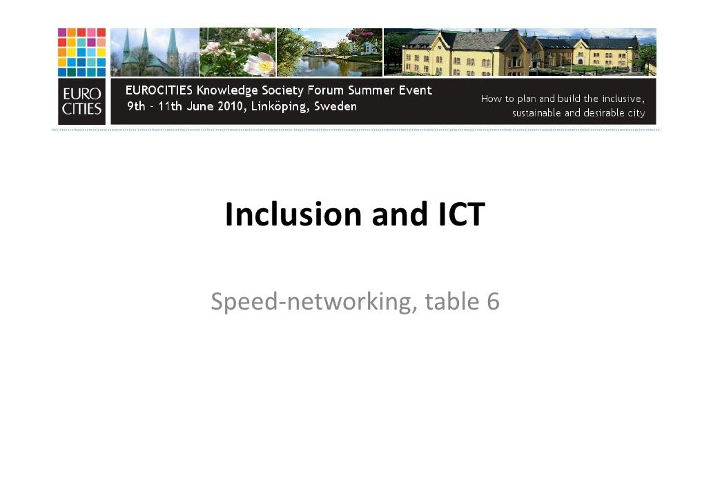 Inclusion and ICT  Speed networking, table 6 Speed‐networking, table 6