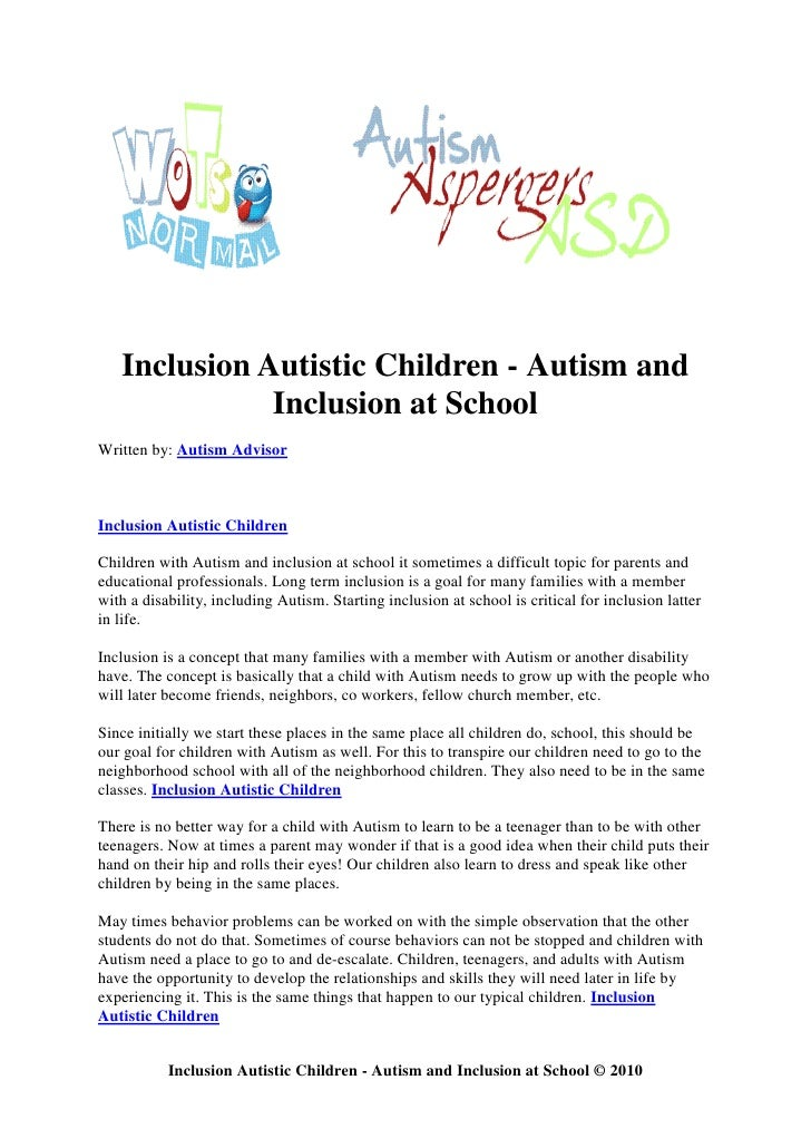 inclusion of autistic students Many students with an autism spectrum disorder (asd) in many cases, if the reputation is positive the inclusion process can move forward smoothly.