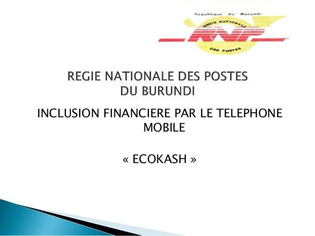 INCLUSION FINANCIERE PAR LE TELEPHONE MOBILE « ECOKASH »