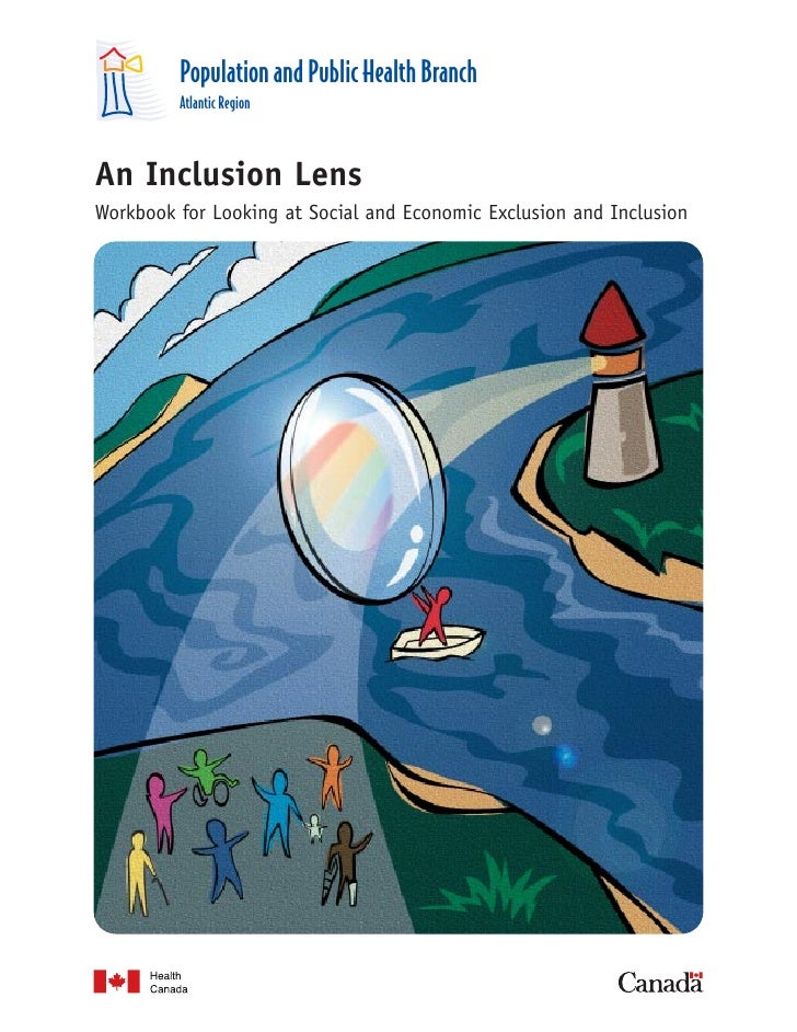 Population and Public Health Branch         Atlantic RegionAn Inclusion LensWorkbook for Looking at Social and Economic Ex...