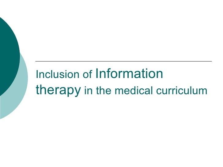 Inclusion of  Information therapy  in the medical curriculum