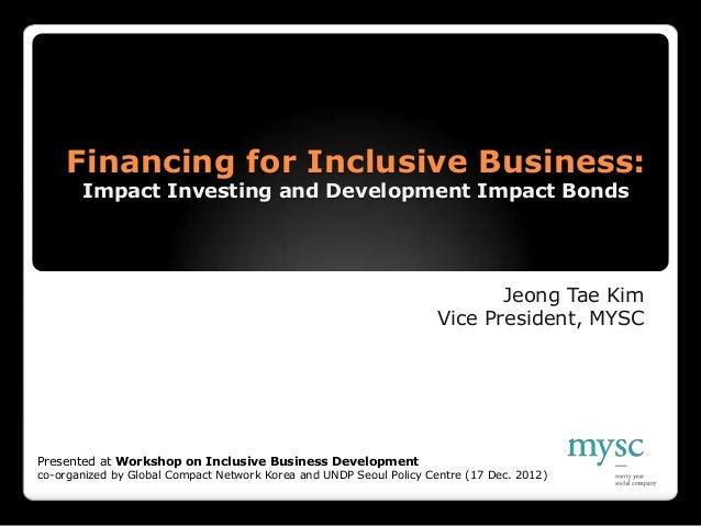 소외된 90%를 위한 인클루시브 비지니스 파이낸싱(Workshop on Inclusive Business Development) 김정태