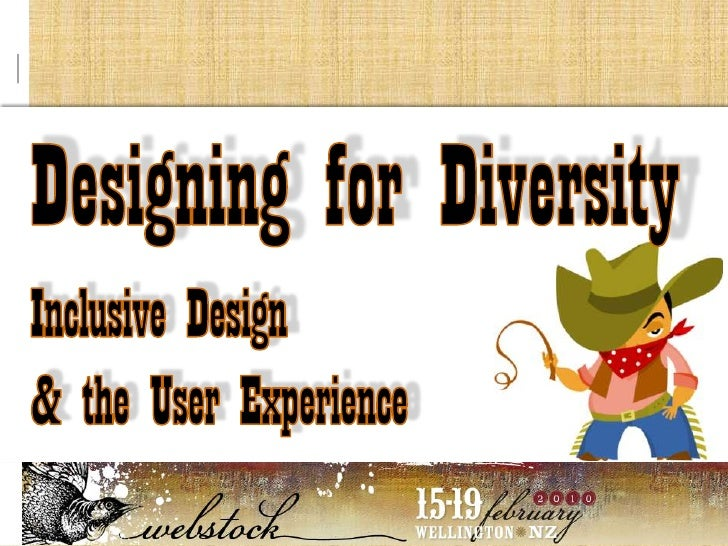 @<br />Designing for Diversity<br />Inclusive Design &the User Experience<br />