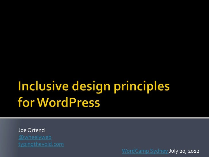 Inclusive Design Principles for WordPress - Joe Ortenzi - WordCamp Sydney