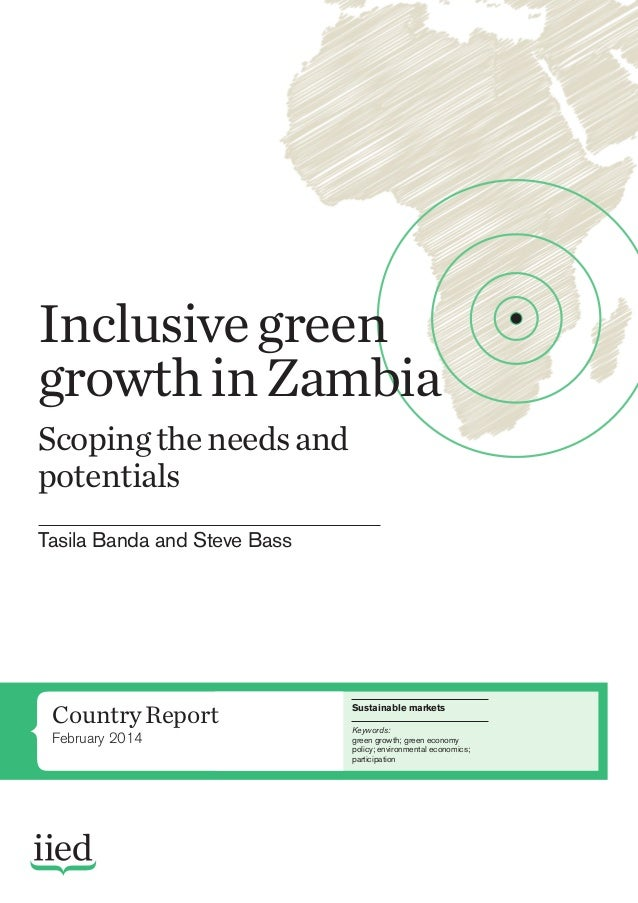 Inclusive Green Growth in Zambia - Scoping the Needs and Potentials