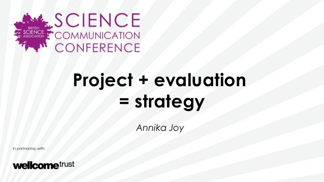 Project + evaluation= strategyAnnika Joy