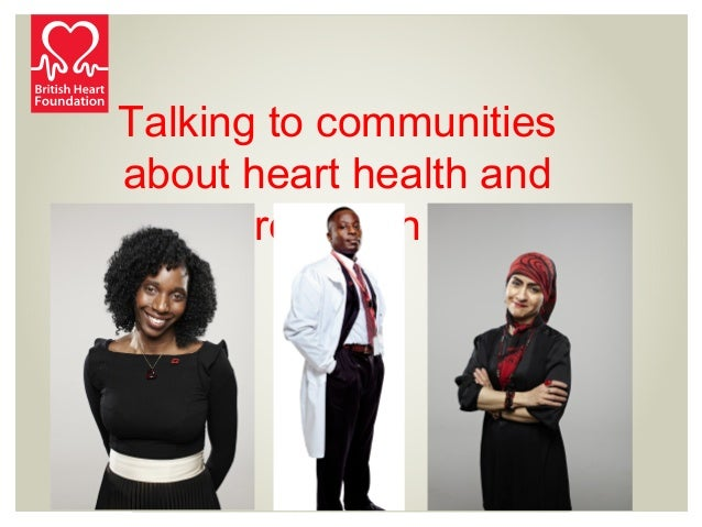 Talking to communitiesabout heart health andresearch