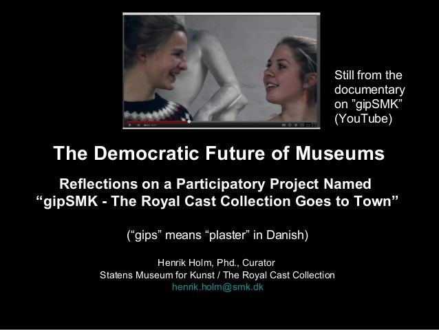 "Still from the documentary on ""gipSMK"" (YouTube)  The Democratic Future of Museums Reflections on a Participatory Project ..."
