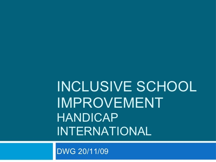 Presentation on Inclusive school improvement by Handicap International