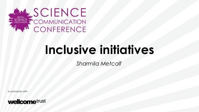 Inclusive initiativesSharmila Metcalf