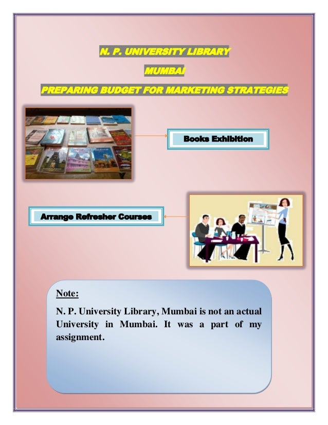 N. P. UNIVERSITY LIBRARY                        MUMBAIPREPARING BUDGET FOR MARKETING STRATEGIES                           ...