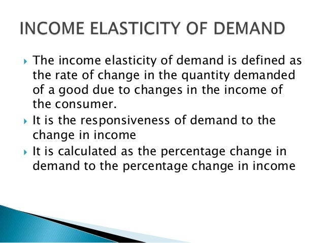 research paper on income elasticity of demand Elasticity of demand, also known as price demand elasticity, is defined as the measurement of the responsiveness of demand for a product following a change in its own price (tutor2unet) sales may increase when a price goes down.