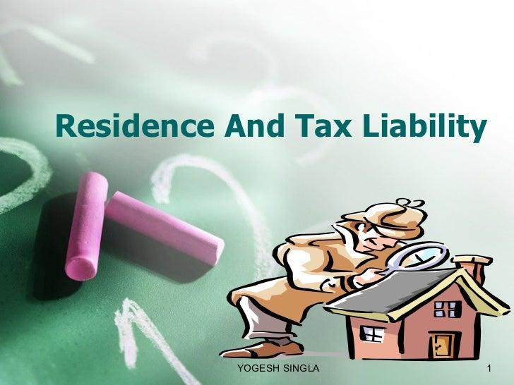 Residence And Tax Liability YOGESH SINGLA