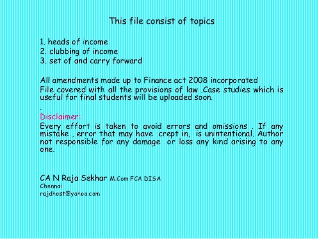 This file consist of topics1. heads of income2. clubbing of income3. set of and carry forwardAll amendments made up to Fin...