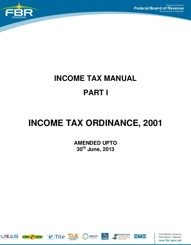 INCOME TAX MANUAL PART I INCOME TAX ORDINANCE, 2001 AMENDED UPTO 30th June, 2013