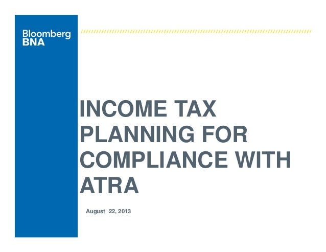 Income tax planning_for_atra_compliance_aug2013