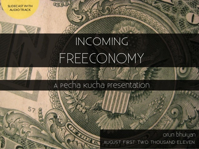 Incoming Freeconomy (Pecha Kucha)