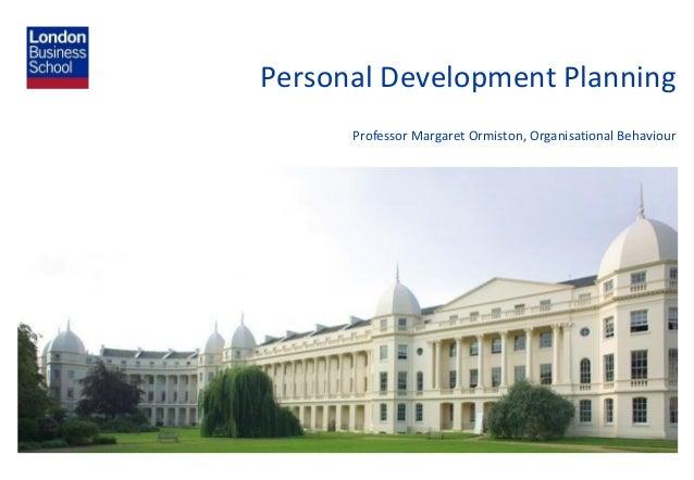 Personal Development PlanningProfessor Margaret Ormiston, Organisational Behaviour