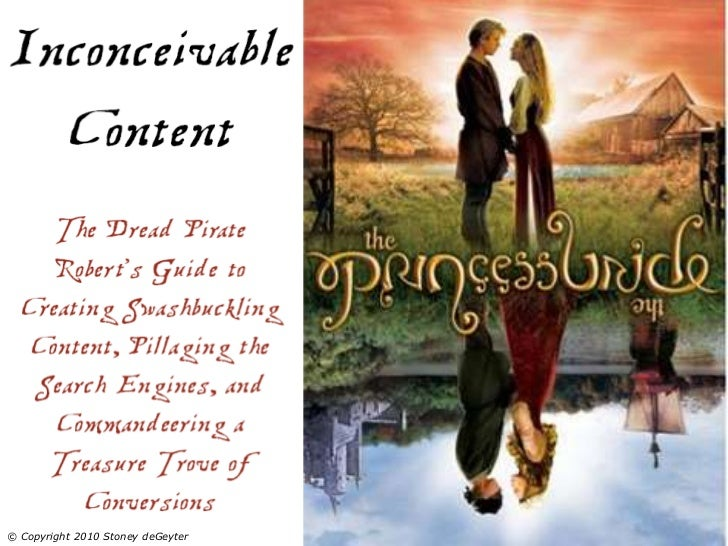 Inconceivable Content: The Dread Pirate Rober's Guide to Creating Swashbuckling Content, Pillaging the Search Engines, and Commandeering a Treasure Trove of Conversions